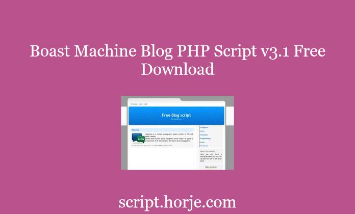 Boast Machine Blog PHP Script v3.1 Free Download