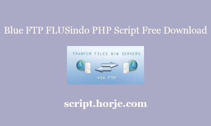 Blue FTP FLUSindo PHP Script Free Download