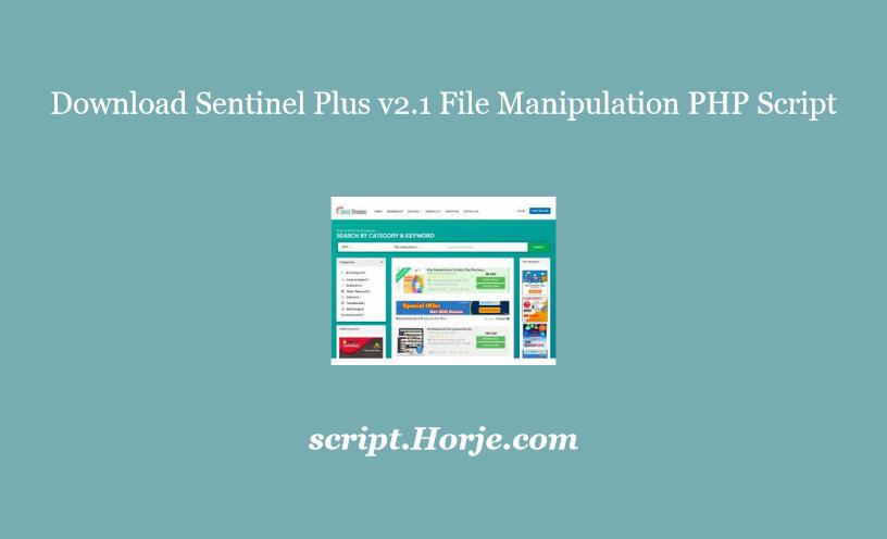Download Sentinel Plus v2.1 File Manipulation PHP Script